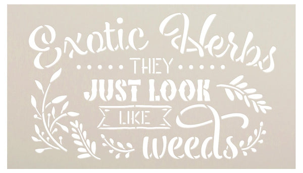 Exotic Herbs - Look Just Like Weeds Stencil by StudioR12 | DIY Fun Garden Quote Home Decor | Craft & Paint Wood Signs | Select Size