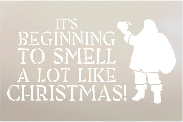 Beggining to Smell Like Christmas Stencil by StudioR12 | DIY Santa Home Decor Gift | Craft & Paint Wood Sign | Reusable Mylar Template | Select Size