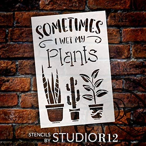Wet My Plants Stencil by StudioR12 | Reusable Mylar Template | Paint Wood Sign | Succulent - Cactus - Leaves | Craft DIY Home Decor | Garden Gift - Outdoor - Porch Select Size