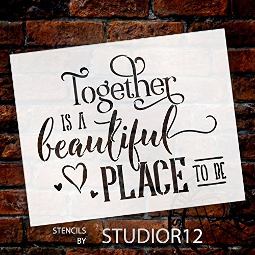 Together Is A Beautiful Place Stencil by StudioR12 | Romantic Fun Word Art - Reusable Mylar Template | Painting, Chalk, Mixed Media | Use for Wall Art, DIY Home Decor - SELECT SIZE | STCL1583