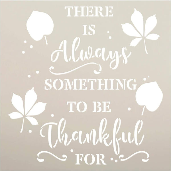 Always Something to be Thankful for Stencil by StudioR12 | DIY Autumn Family Home Decor | Craft & Paint Wood Sign | Reusable Mylar Template | Fall Leaves Gift | Select Size