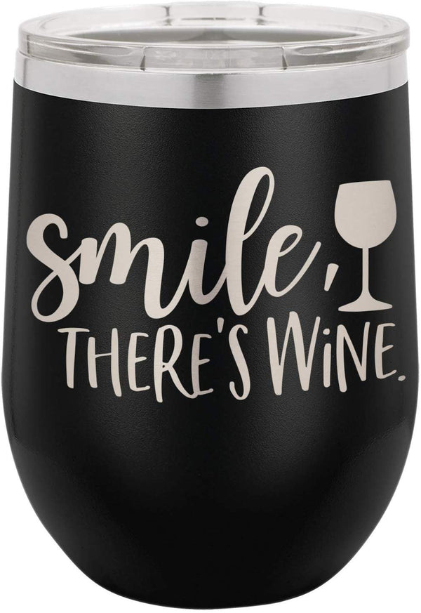 Laser Engraved Tumbler | Smile There's Wine | Perfect Gift for Wine Lovers | Stainless Steel Insulated Travel Mug | Keep Drinks HOT & COLD | SELECT SIZE & COLOR