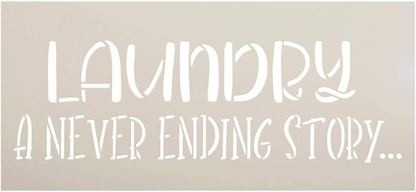 Laundry - Never Ending Story Stencil by StudioR12 | DIY Farmhouse Home Decor | Craft & Paint Wood Sign Reusable Mylar Template | Funny Cleaning Mother's Day Gift Select Size