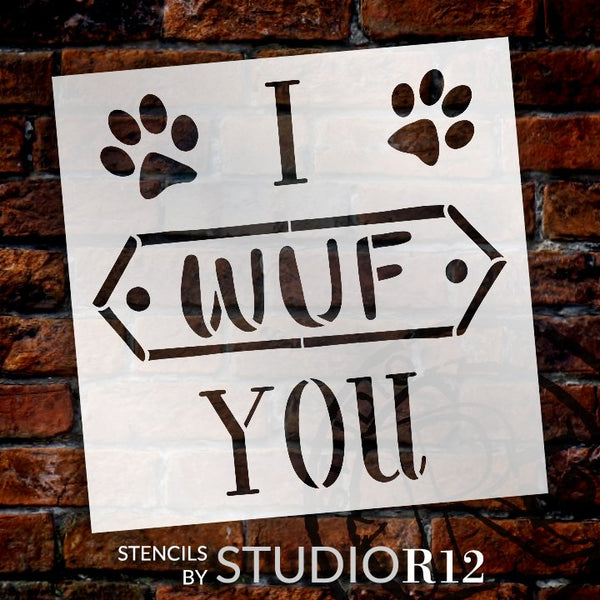 I Wuf You Stencil by StudioR12 | DIY Pet Dog Love Family Home Decor Gift - Paw Print | Craft & Paint Wood Sign | Reusable Mylar Template | Select Size | | STCL5041