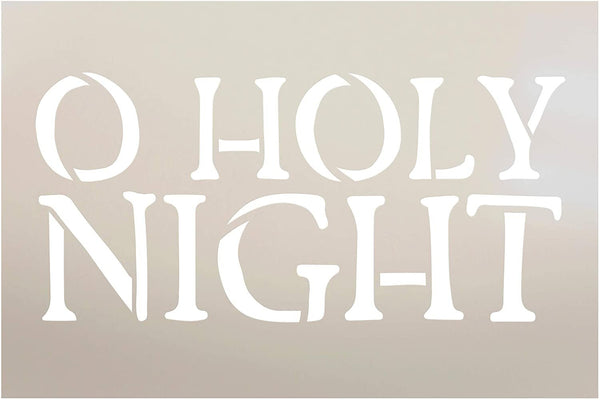 O Holy Night Stencil by StudioR12 | DIY Christmas Carol Holiday Song Home Decor Gift | Craft & Paint Wood Sign | Reusable Mylar Template | Select Size