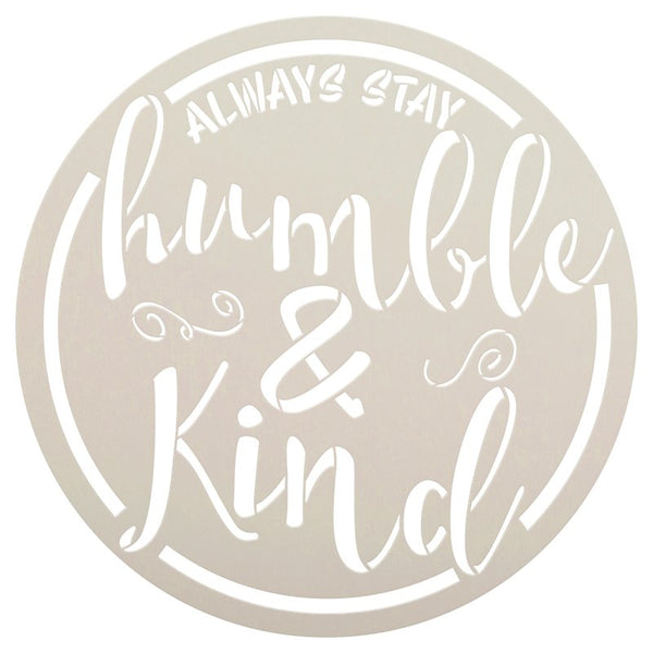 Always Stay Humble and Kind Stencil - Round with Script with Ampersand by StudioR12 | Reusable Word Template for Painting on Wood | Chalk, Mixed Media | Wall Art DIY Home Decor SELECT SIZE