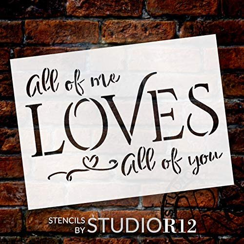All of Me Loves All of You Stencil with Heart by StudioR12 | DIY Valentine's Day Home & Wedding Decor | Simple Script Word Art | Paint Wood Signs | Mylar Template | Select Size | STCL2633 | STCL2633
