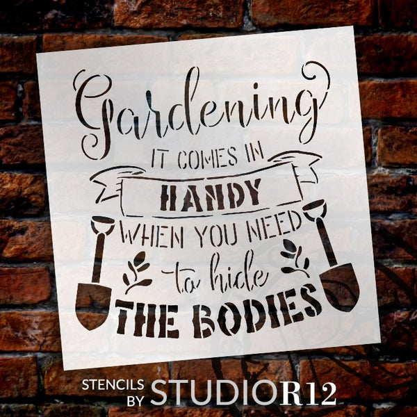 Gardening Comes in Handy - Hide Bodies Stencil by StudioR12 | DIY Plant Lover Home Decor | Craft & Paint Wood Sign Reusable Mylar Template Select Size