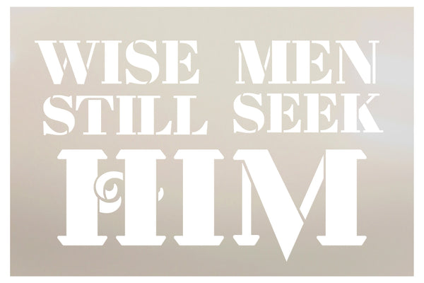 Wise Men Still Seek Him Stencil by StudioR12 | DIY Christmas Farmhouse Home Decor Gift | Craft & Paint Wood Sign | Reusable Mylar Template Select Size