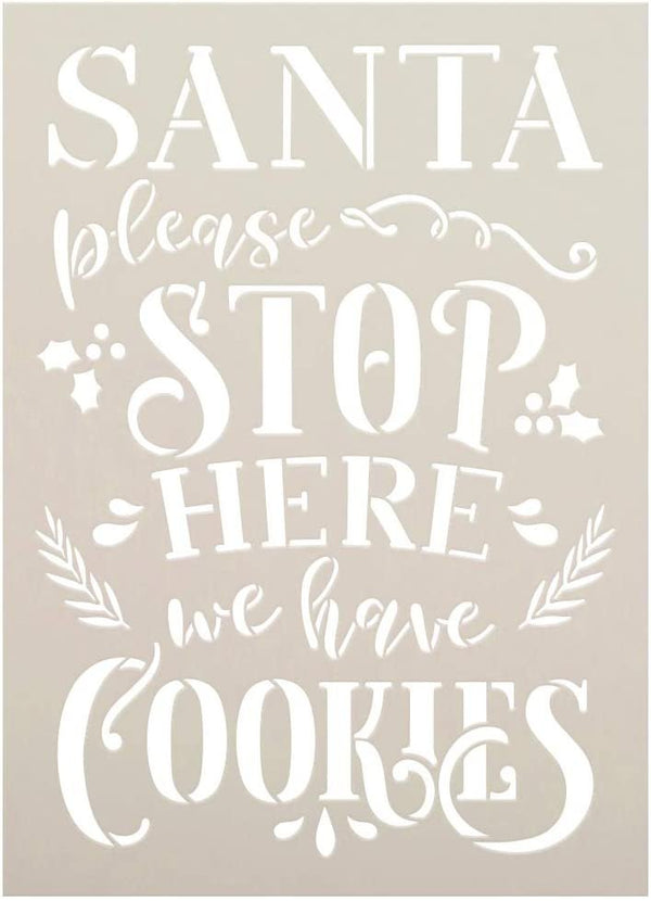 Santa Please Stop Here - Have Cookies Stencil by StudioR12 | DIY Christmas Home Decor | Craft & Paint Wood Sign Reusable Mylar Template | Select Size | STCL5167