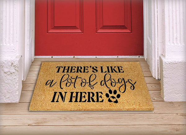 There's Like A Lot of Dogs in Here Stencil with Paw Print by StudioR12 | DIY Doormat | Craft & Paint Pet Lover Home Decor | Select Size | STCL5539