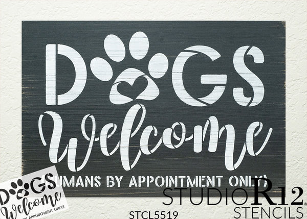 Dogs Welcome Stencil with Paw Print by StudioR12 | Humans by Appointment | Craft DIY Doormat | Funny Script Word Art | Select Size | STCL5519