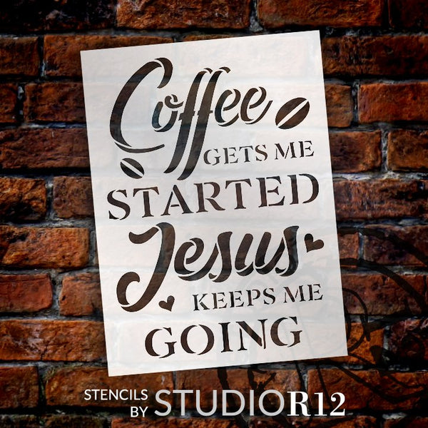 Coffee Gets Me Started Stencil by StudioR12 | Jesus Keeps Me Going | DIY Kitchen Faith Home Decor | Craft & Paint | Select Size STCL5297