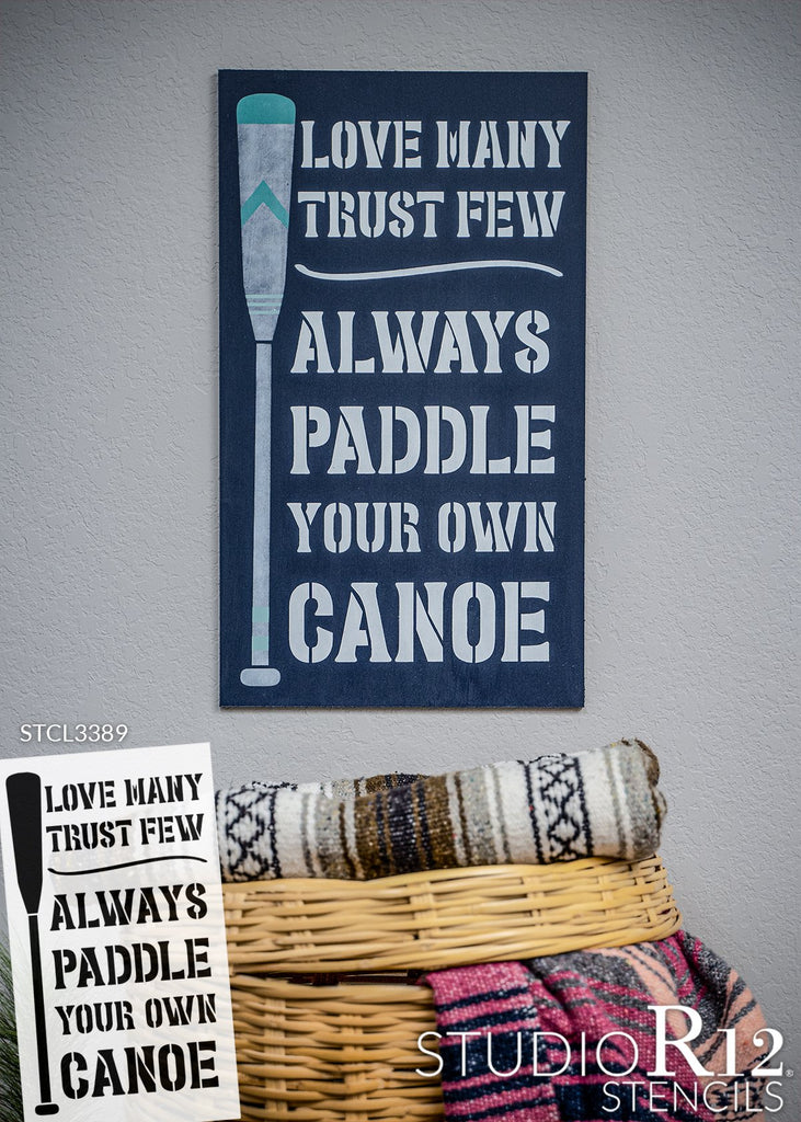 adventure,   			                 cabin,   			                 canoe,   			                 Country,   			                 Fun,   			                 funny,   			                 Home,   			                 Home Decor,   			                 lake,   			                 oar,   			                 paddle,   			                 river,   			                 Sayings,   			                 stencil,   			                 Stencils,   			                 Studio R 12,   			                 StudioR12,   			                 StudioR12 Stencil,   			                 swim,   			                 trust,   			                 vacation,   			                 water,