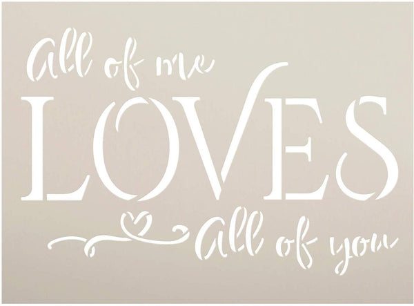 All of Me Loves All of You Stencil with Heart by StudioR12 | DIY Valentine's Day Home & Wedding Decor | Simple Script Word Art | Paint Wood Signs | Mylar Template | Select Size
