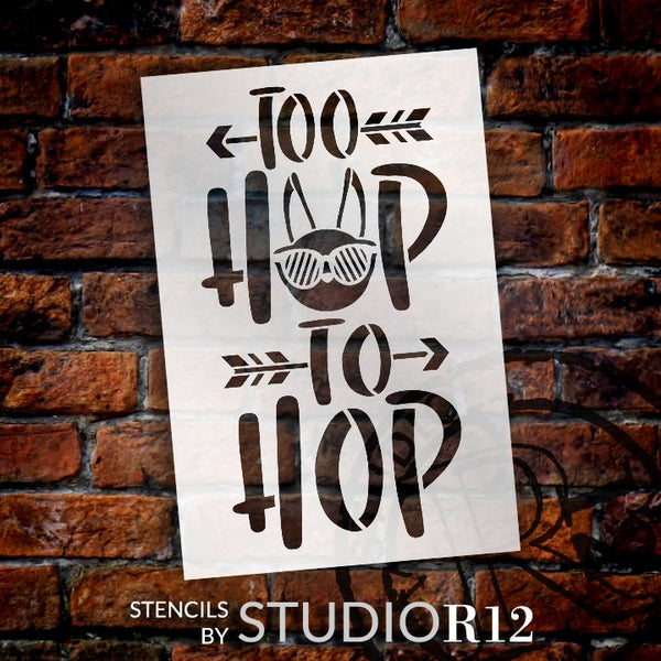 Too Hip to Hop Stencil with Easter Bunny by StudioR12 | DIY Farmhouse Home Decor | Craft & Paint Fun Spring Wood Signs | Select Size