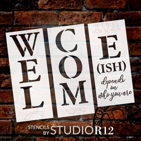 Welcome-ish 3-Part Stencil by StudioR12 | Depends On Who You are | DIY Tall Porch Sign & Home Decor | Craft & Paint Wood Leaner Signs | Size 6 Feet | STCL5409