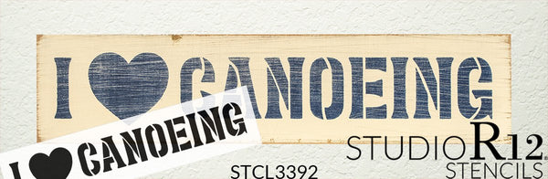 I Love Canoeing Stencil with Heart by StudioR12 | DIY Rustic Lake Home & River Cabin Decor | Camping Adventure Word Art | Paint Wood Sign | Reusable Mylar Template | Select Size
