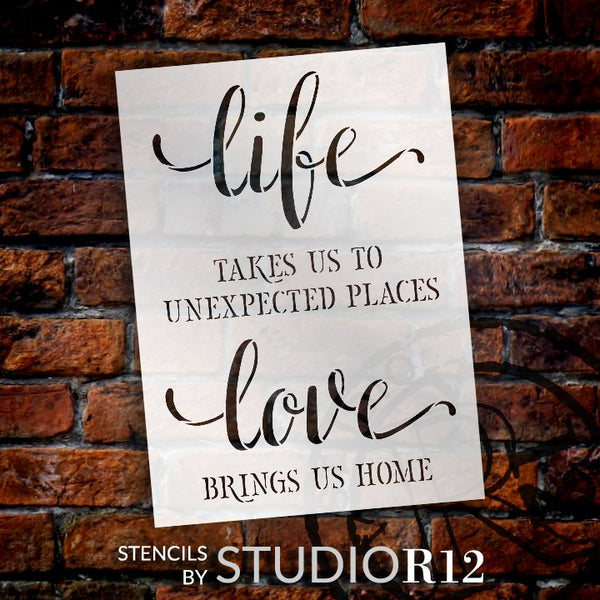 Life - Unexpected Places - Love Brings Us Home Stencil by StudioR12 | DIY Decor Gift | Craft & Paint Wood Sign | Reusable Mylar Template | Select Size | STCL5159
