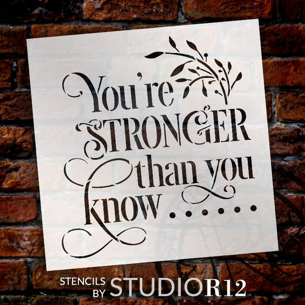 You're Stronger Than You Know Stencil by StudioR12 | DIY Inspirational Home & Bedroom Decor | Paint Farmhouse Wood Signs | Select Size STCL5406