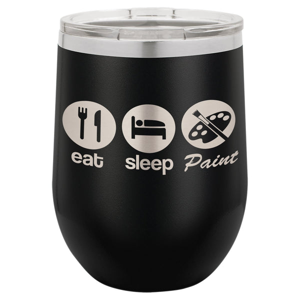 Laser Engraved Tumbler | Eat Sleep Paint | Stainless Steel Insulated Travel Mug | Keep Drinks HOT & COLD | SELECT SIZE & COLOR