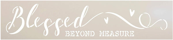 Blessed Beyond Measure Stencil by StudioR12 | DIY Inspiration Farmhouse Home Decor | Craft & Paint Wood Sign | Reusable Mylar Template | Family Cursive Script Select Size
