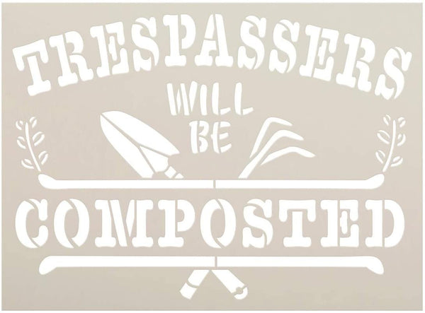Trespassers Will Be Composted Stencil by StudioR12 | Garden Tool | Reusable Mylar Template | Paint Wood Sign | Craft DIY Home Decor | Rustic Plant Porch Gift | Select Size