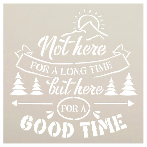 Not Here for A Long Time But for A Good Time Stencil by StudioR12 | DIY Travel & Adventure Home Decor | Paint Wood Signs | Select Size | STCL5281