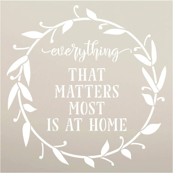 Everything That Matters Most - Home Stencil by StudioR12 | DIY Family Decor | Craft & Paint Wood Sign | Reusable Mylar Template | Cursive Script Laurel Wreath | Select Size