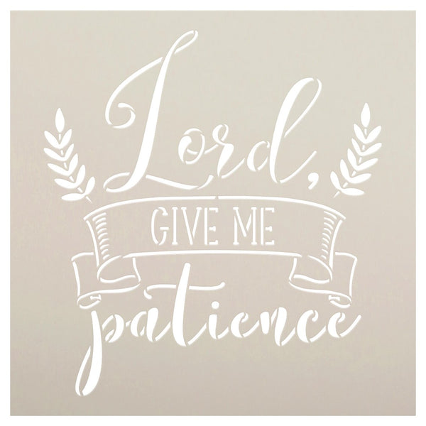 Lord Give Me Patience Stencil with Laurels by StudioR12 | DIY Farmhouse Faith Home Decor | Craft & Paint Wood Signs | Select Size