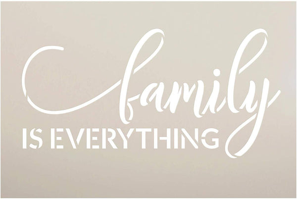 Family is Everything Stencil by StudioR12 | DIY Modern Country Farmhouse Home Decor | Inspirational Cursive Word Art | Craft & Paint Wood Sign | Reusable Mylar Template | Select Size