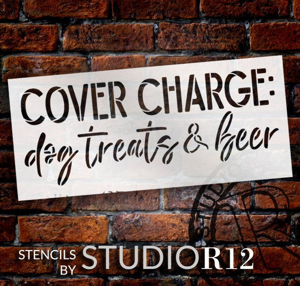 Cover Charge Dog Treats & Beer Stencil by StudioR12 | Craft & Paint DIY Welcome Doormat | Fun Dog Lover Script Word Art | Select Size | STCL5531