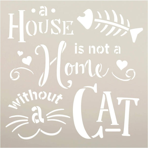 House Not Home Without Cat Stencil by StudioR12 | DIY Pet Lady Decor - Whisker - Fish - Heart | Craft & Paint Wood Sign | Reusable Mylar Template | Cursive Script Select Size