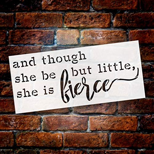 And Though She Be But Little, She is Fierce by StudioR12 | Reusable Mylar Template | Use to Paint Wood Signs - Pallets - Walls - T-Shirts - DIY Girl Power Decor - Select Size | STCL2723