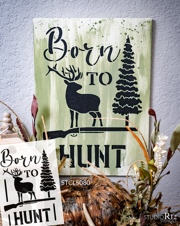 Born to Hunt Stencil with Deer by StudioR12 | DIY Outdoor Inspired Man Cave Home Decor | Paint Hunting Wood Signs | Select Size