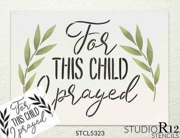 For This Child I Prayed Stencil by StudioR12 | DIY Faith & Nursery Home Decor | Paint Inspirational Wood Signs | Select Size STCL5323