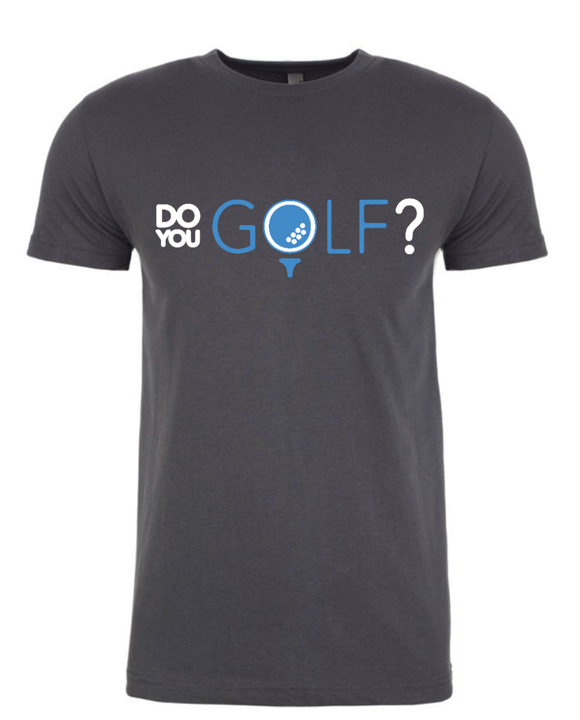 DO YOU GOLF TShirt Men- 2 Colors Available - 2GG Apparel