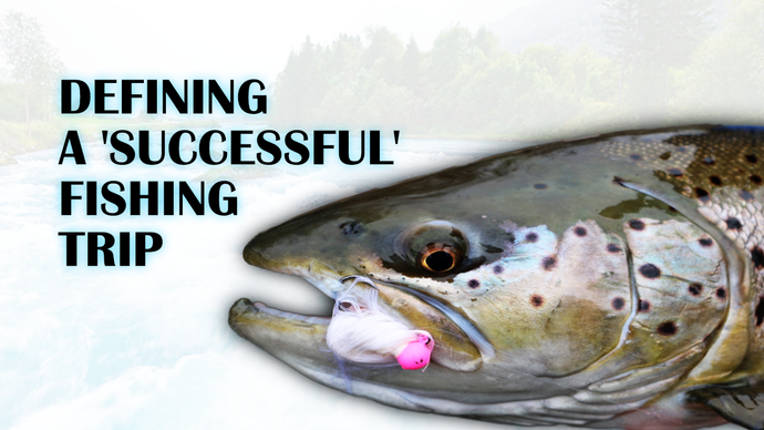 DEFINING A 'SUCCESSFUL' FISHING TRIP