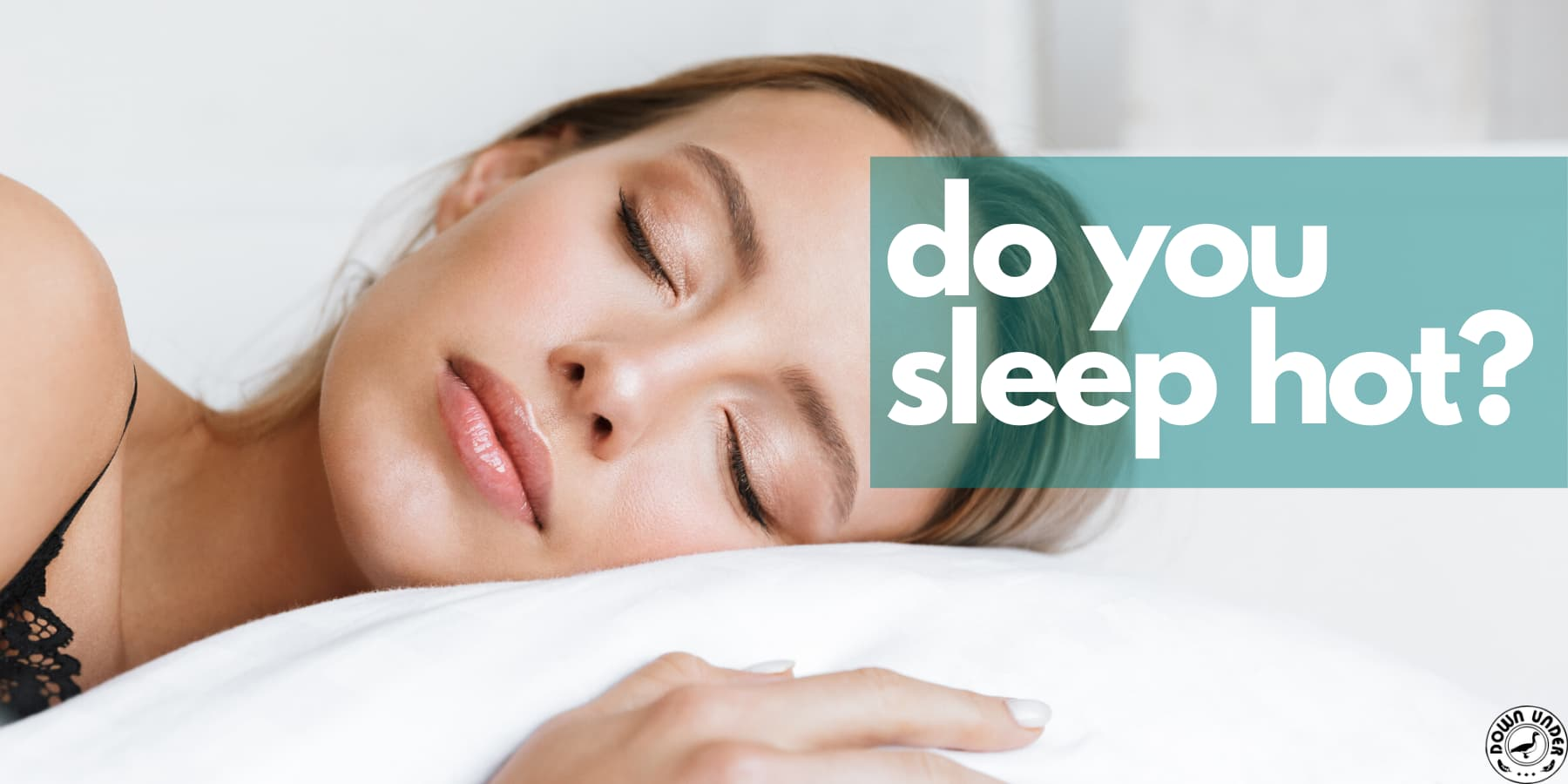 hot sleeper, sleep tips for hot sleepers, why do i sleep hot