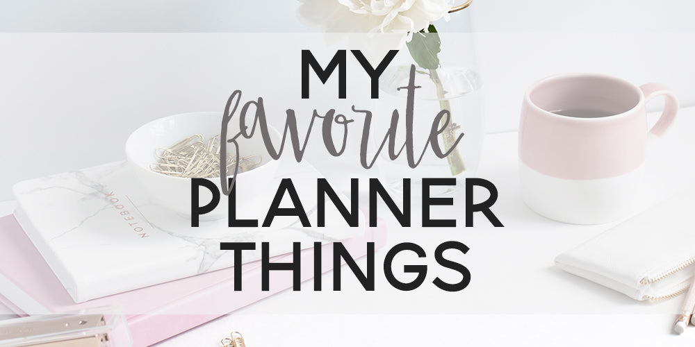 My Favorite Planner Things