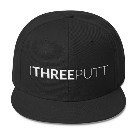 I THREE PUTT - Snapback Hat