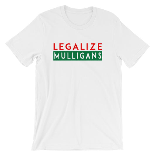 Legalize Mulligans | Holiday T-Shirts