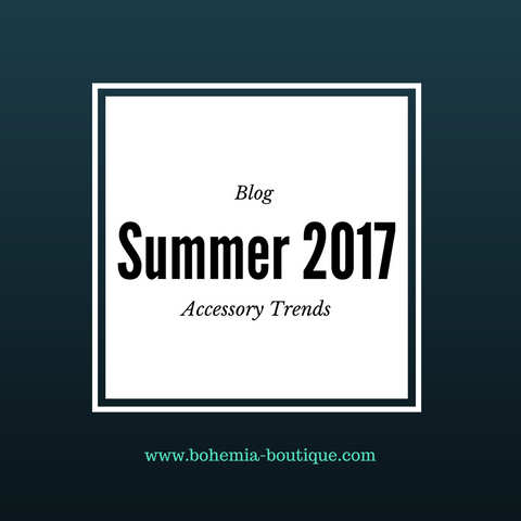 summer 2017 accessory trends