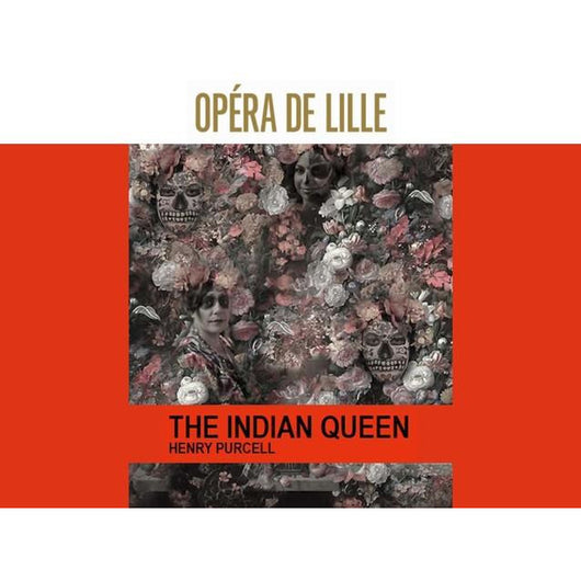 The Indian Queen (Purcell) - Opéra de Lille, France - October, 2019 (English Language in HD)