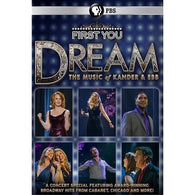 First You Dream: The Music of Kander & Ebb (High Definition)