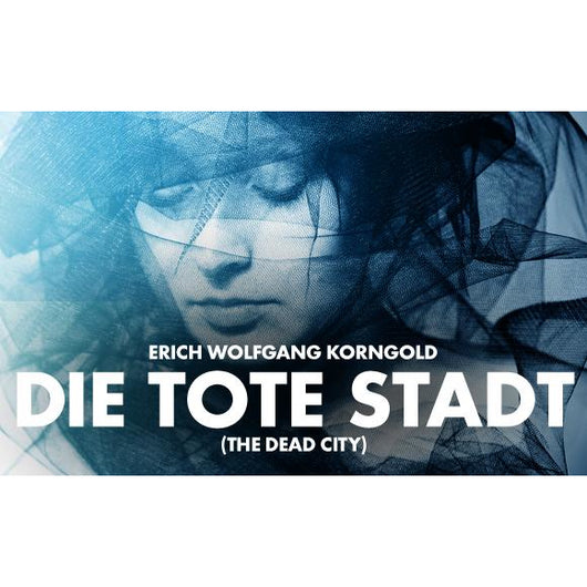 Die Tote Stadt (Korngold) - Munich, Germany - November, 2019 (with Jonas Kaufmann) - Digital Audio