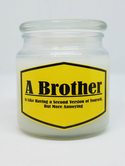 A Brother Is Like Having A Second Version Of Yourself, But....