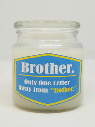 Brother. Only One Letter Away From