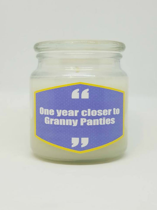 Another Year Closer To Granny Panties