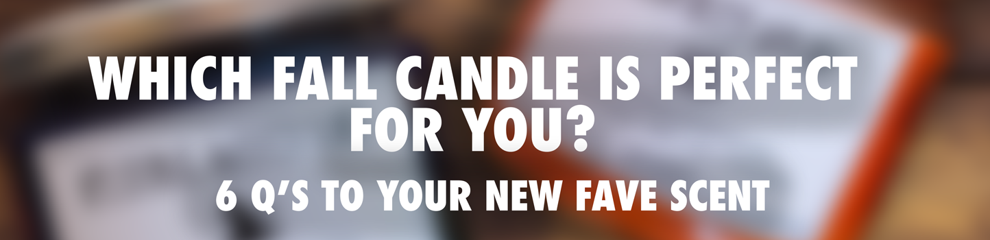 Which Fall Candle Are You Quiz